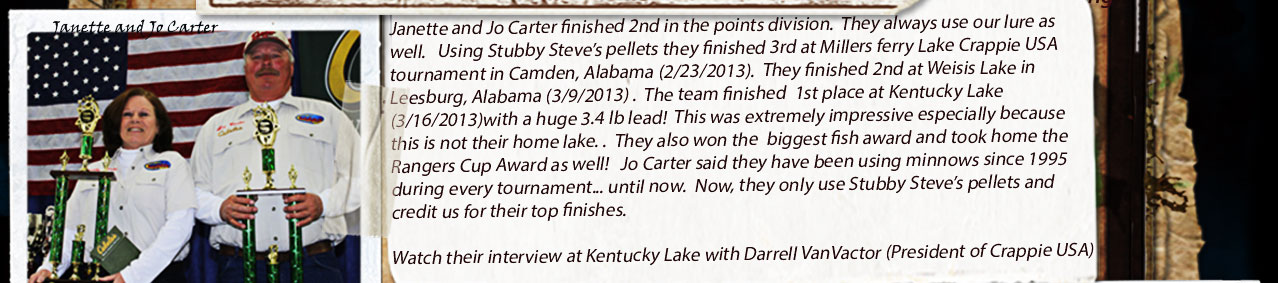 Janette and Jo Carter fihished 2nd in the Crappie USA 2013 points race... (using our Fish Food Pellets)!